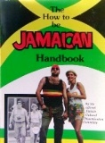 HOW TO BE JAMAICAN HANDBOOK by Ken Maxwell